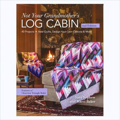 Not Your Grandmother's Log Cabin 2nd Edition front cover
