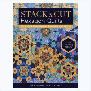 Stack & Cut Hexagon Quilts